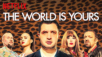 Is The World Is Yours on Netflix?