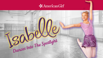 American Girl: Isabelle Dances Into the Spotlight (2014)